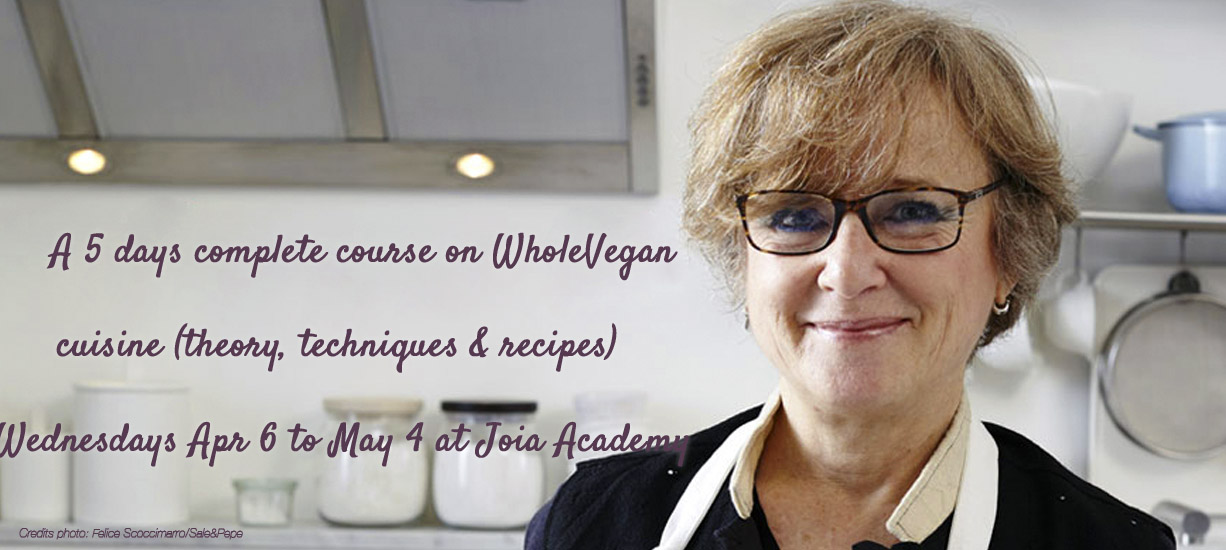Whole Vegan Cuisine Complete Course In 5 Lessons At Joia Academy